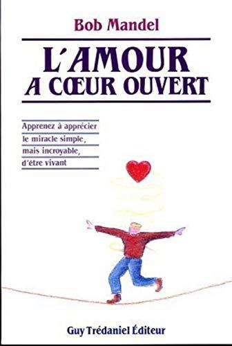 9782857074700: L'amour � coeur ouvert