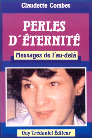 Perles d'éternité: Messages de l'au-delà (2857075006) by Combes, Claudette