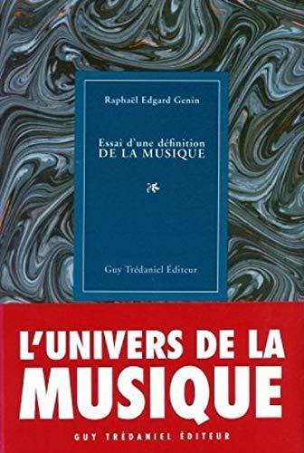 ESSAI D'UNE DÉFINITION DE LA MUSIQUE: GENIN RAPHAEL EDGARD