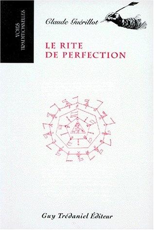 9782857075035: Le rite de perfection : Restitution des rituels traduits en anglais et copiés en 1783 par Henry Andrew Francken, accompagnée de la traduction des textes statutaires