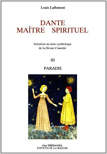 9782857075158: DANTE MAITRE SPIRITUEL. Tome III : Paradis (Articles Sans C)