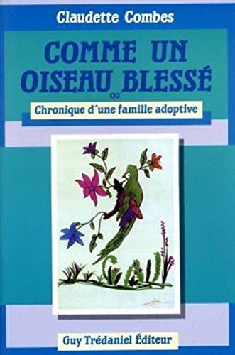 Comme un oiseau blessé ou Chronique d'une famille adoptive (2857075227) by Claudette Combes
