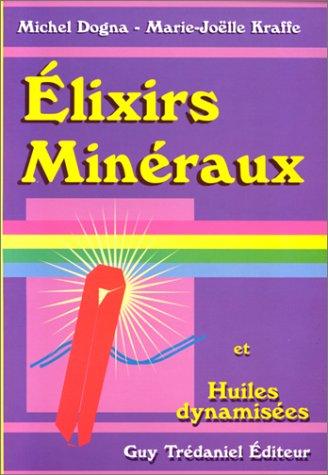 9782857075547: Elixirs minéraux et huiles dynamisees