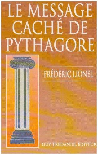 9782857076155: Le Message caché de Pythagore