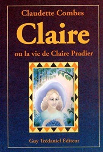 9782857076193: Claire ou La vie de Claire Pradier