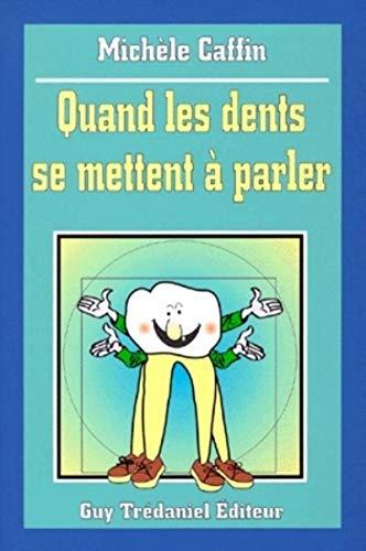 9782857076582: Quand les dents se mettent � parler