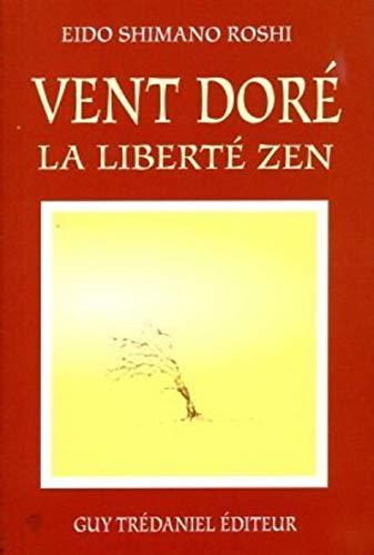 9782857076643: Vent doré : La liberté zen
