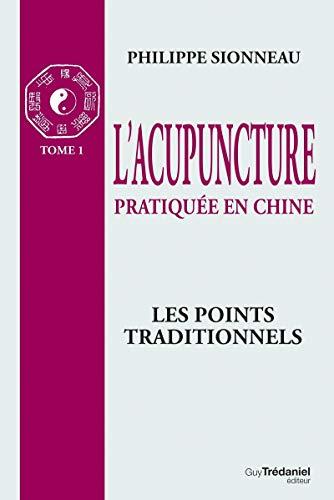 9782857076674: L'acupuncture, Tome 1 : Les points traditionnels