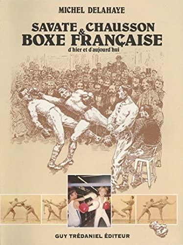 9782857076803: Savate, chausson et boxe française