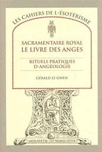 9782857076872: Sacramentaire royal : Le Livre des anges, rituels pratiques d'ang�ologie