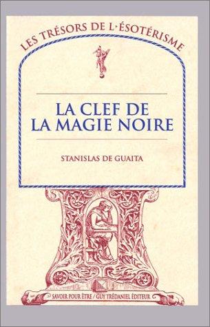 9782857076926: La Clef de la magie noire, tome 2 : Le Serpent de la genèse, essais de sciences maudites