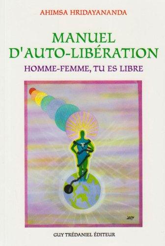 9782857077046: Manuel d'auto-libération: Homme-femme tu es libre
