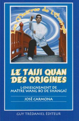9782857077091: Le Taiji Quan des origines : L'Enseignement du maître Wang Bo de Shangaï