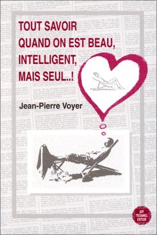 9782857077572: Tout savoir quand on est beau, intelligent, mais seul..!