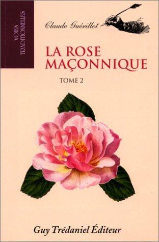 9782857077763: La rose ma�onnique, tome 2