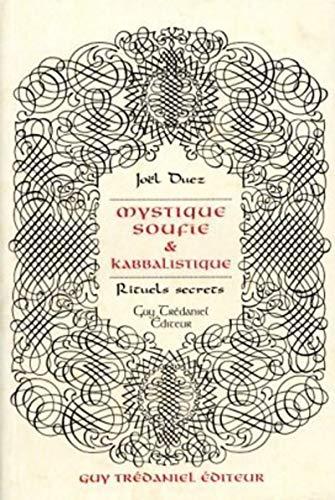 Mystique soufie et kabbalistique: DUEZ Joël