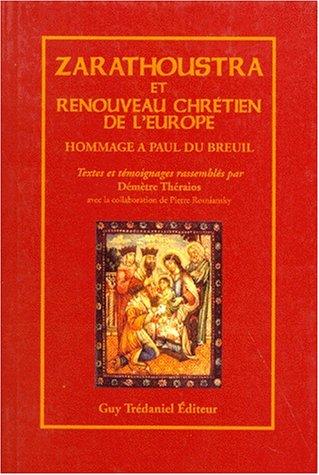 9782857077947: Zarathoustra et le renouveau chrétien de l'Europe