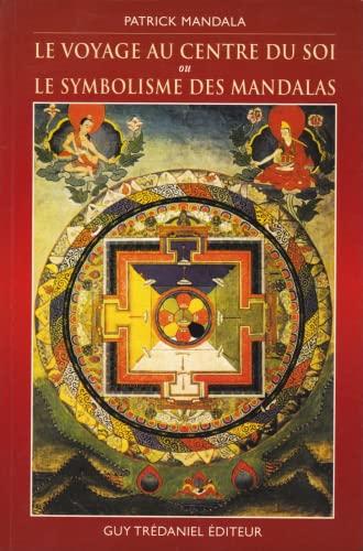 Le Voyage au centre du soi ou Le Symbolisme des mandalas: Mandala, Patrick