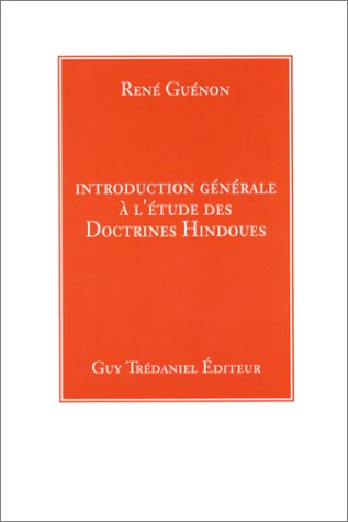 Introduction gÈnÈrale ? l'Ètude des doctrines hindoues