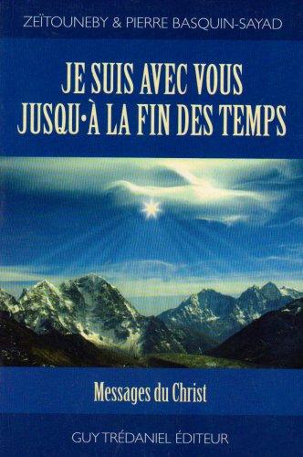 9782857079095: Je suis avec vous jusqu'à la fin des temps : Messages du Christ, [17 mars-14 septembre 1995]