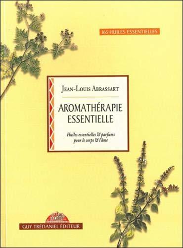9782857079194: Aromathérapie essentielle : Huiles essentielles et parfums pour le corps et l'âme (L'âme et le corps)