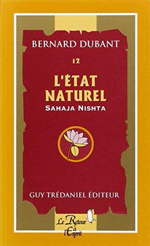 L'Etat naturel. Sahaja Nishta, volume 12: Bernard Dubant