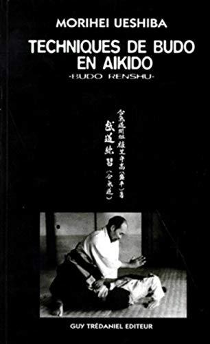 9782857079910: TECHNIQUES DE BUDO EN AIKIDO. Budo renshu (Articles Sans C)