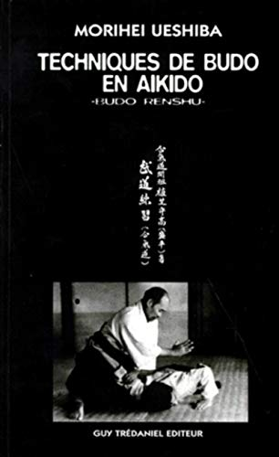 9782857079910: TECHNIQUES DE BUDO EN AIKIDO. Budo renshu