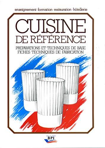 9782857081333: Cuisine de référence : Préparations et techniques de base, fiches techniques de fabrication