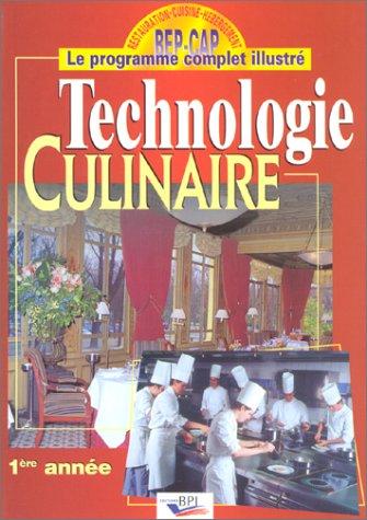 9782857081777: Technologie culinaire, 1ère année : BEP-CAP, le programme complet illustré