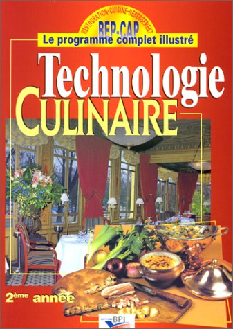 9782857082071: Technologie culinaire, 2e année, BEP - CAP - Les produits : Potages, hors d'oeuvre, produits de la mer, viandes de boucherie, volailles, gibiers, fruits & légumes, desserts
