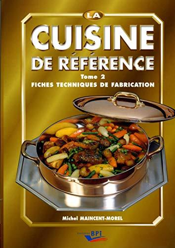 La cuisine de référence : Tome 2,: Maincent-Morel, Michel