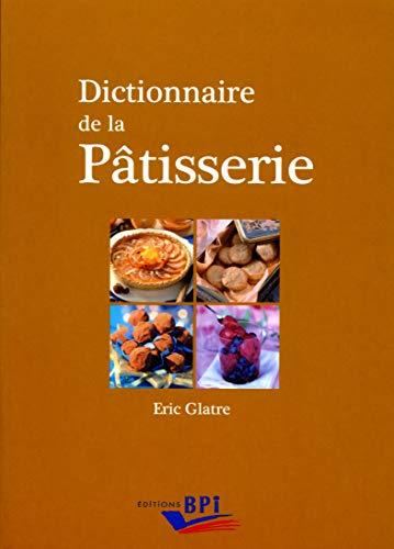 9782857084372: Dictionnaire de la P�tisserie