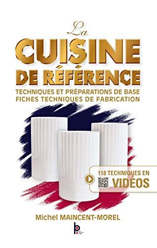 9782857085737: La Cuisine de Référence - techniques et preparations de base - fiches techniques de fabrication (French Edition)