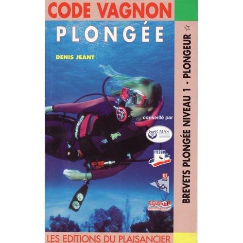 9782857250791: Code Vagnon de la plong�e, tome 1 : pr�paration aux brevets de niveau 1