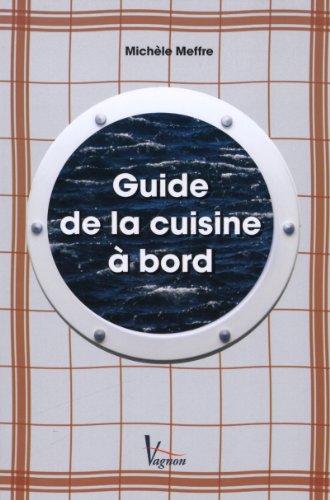 9782857251194: Guide de la cuisine à bord : Et vogue la cambuse
