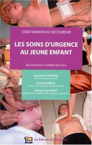 9782857254713: Les soins d'urgence au jeune enfant : Du nourrisson � l'enfant de 8 ans