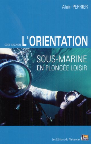 9782857255147: L'orientation sous-marine en plongée loisir