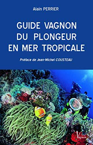 9782857255505: Guide Vagnon du plongeur en mer tropicale (French Edition)