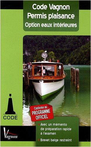 9782857256373: Permis plaisance : Option eaux intérieures avec Brevet restreint belge (Code Vagnon)