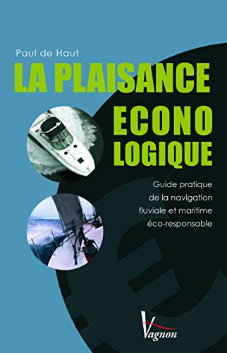 9782857257141: La plaisance éconologique : Guide pratique de la navigation fluviale et maritime éco-responsable