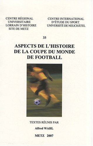 9782857300373: Aspects de l'histoire de la Coupe du monde de football