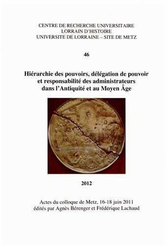 9782857300533: Hiérarchie des pouvoirs, délégation de pouvoir et responsabilité des administrateurs dans l'Antiquité et au Moyen Age