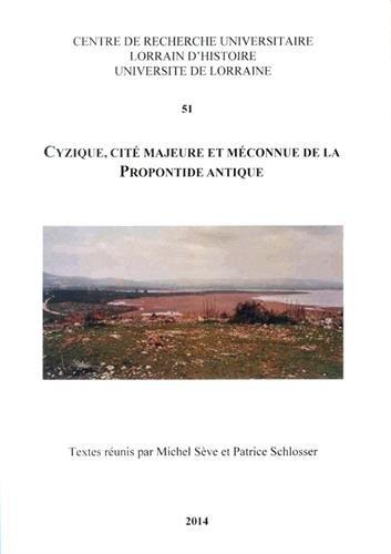 9782857300588: Cyzique, cité majeure et méconnue de la Propontide antique (Centre de recherche universitaire lorrain d'histoire site de Metz)