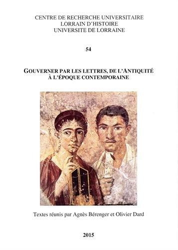 9782857300618: Gouverner par les lettres, de l'Antiquité à l'époque contemporaine