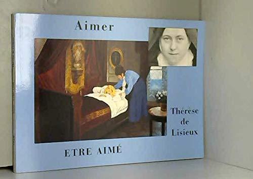Aimer, ?tre aim? : Th?r?se de Lisieux: Georges Carpentier, Jean