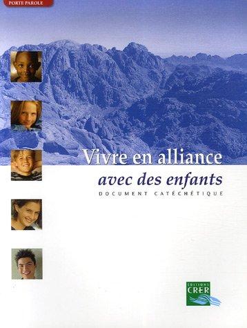 9782857331964: Vivre en alliance avec des enfants : Document catéchétique