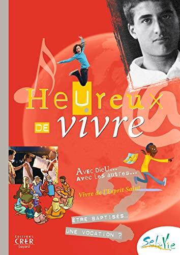 9782857332671: SEL DE VIE - 11/13 ANS - HEUREUX DE VIVRE