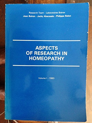 Aspects of Research in Homeopathy, Volume I 1983: BOIRON, Jean, ABECASSIS, Jacky & BELON, Philippe