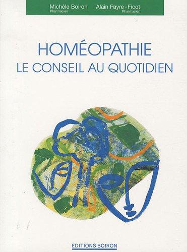 9782857422112: Homéopathie : Le conseil au quotidien